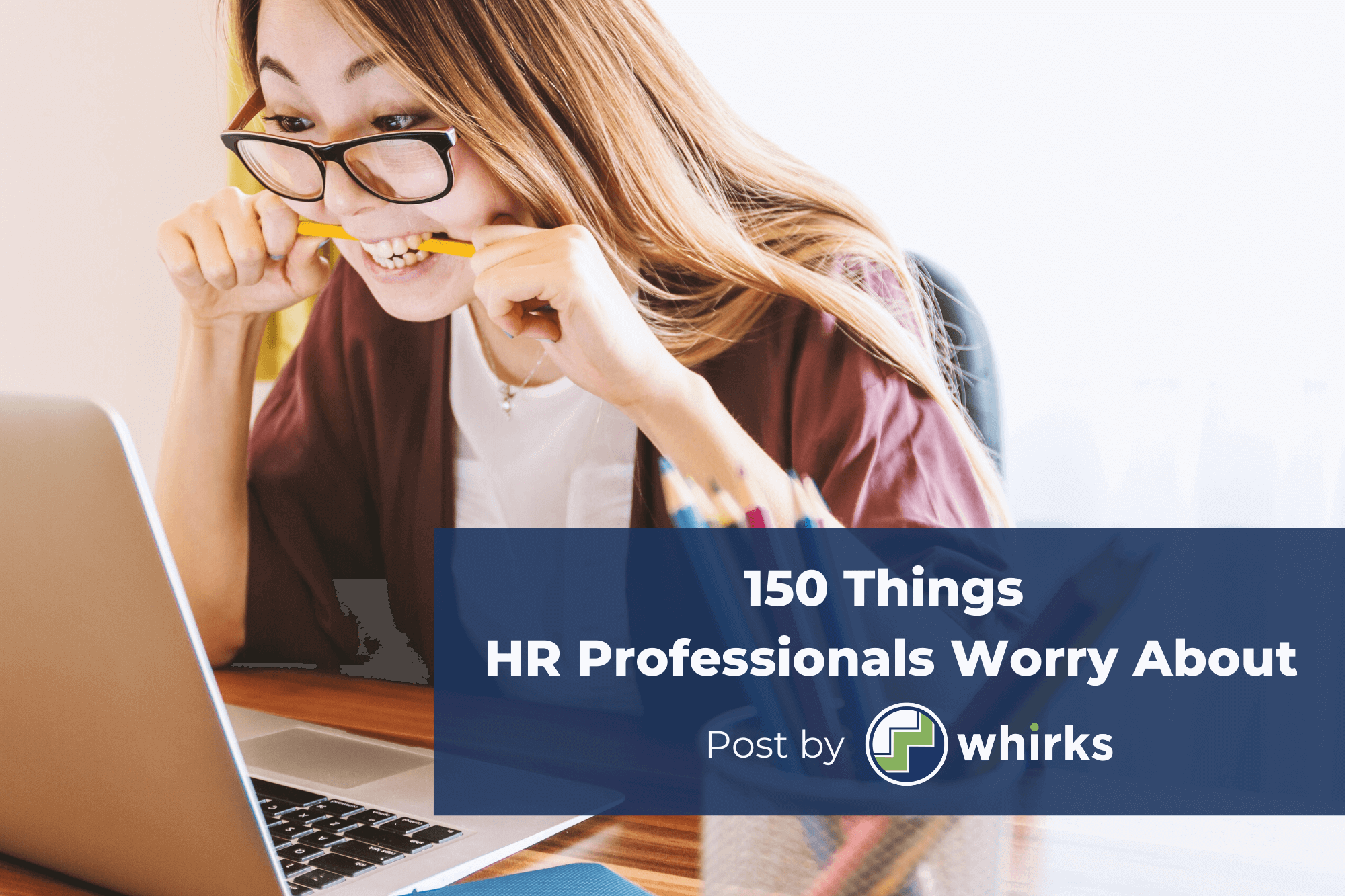 150 things HR professionals worry about