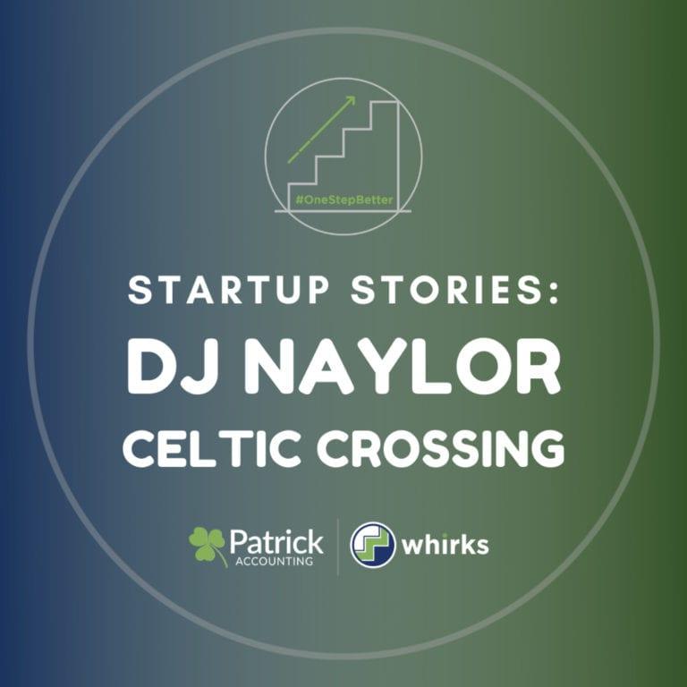 Startup Stories: DJ Naylor of Celtic Crossing